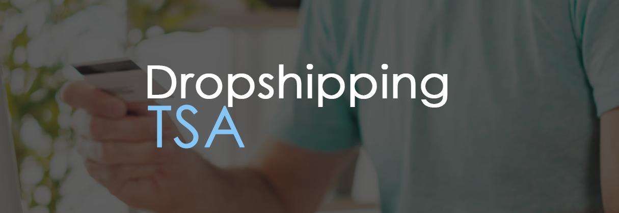 Dropshipping y TSA, modelos de negocio online