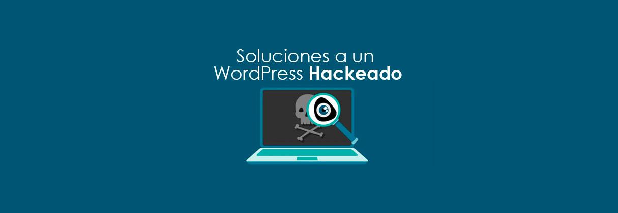 Soluciones a un WordPress hackeado