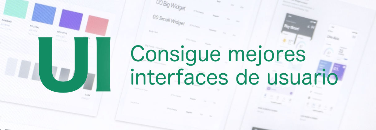 UI: Cómo diseñar mejores interfaces de usuario