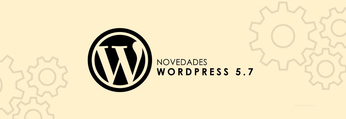 Novedades de WordPress 5.7
