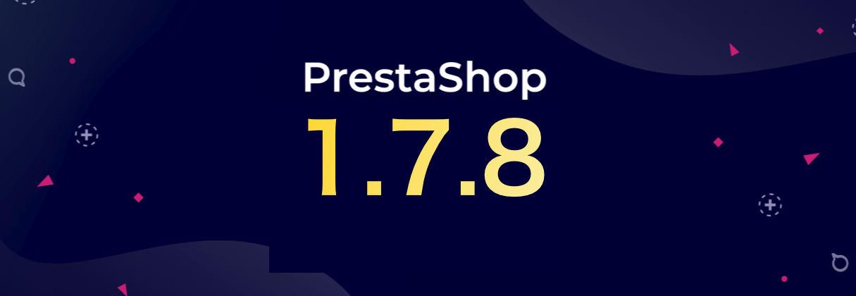 Novedades de Prestashop 1.7.8