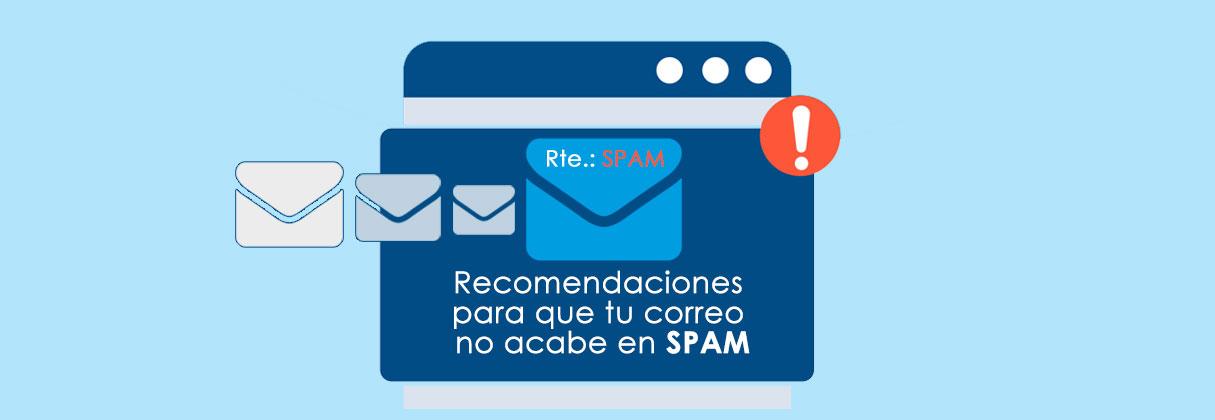 Recomendaciones para que tus correo electrónicos no se conviertan en SPAM